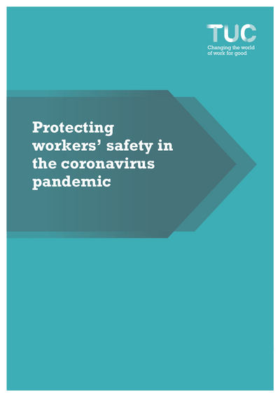TUC Protecting Workers' Safety in the Coronavirus Pandemic cover