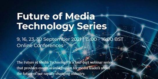 Future of Media Technology Series